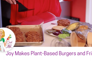 Joy Makes Plant-Based Burgers and Fries!